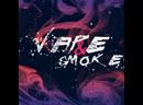 VAPE SMOKE