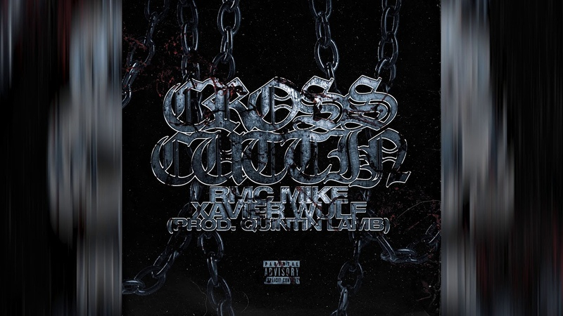 Xavier Wulf feat. RMC Mike - Cross Cuttin (Prod. Quintin Lamb)