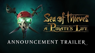 Sea of Thieves: A Pirate's Life - Announcement Trailer