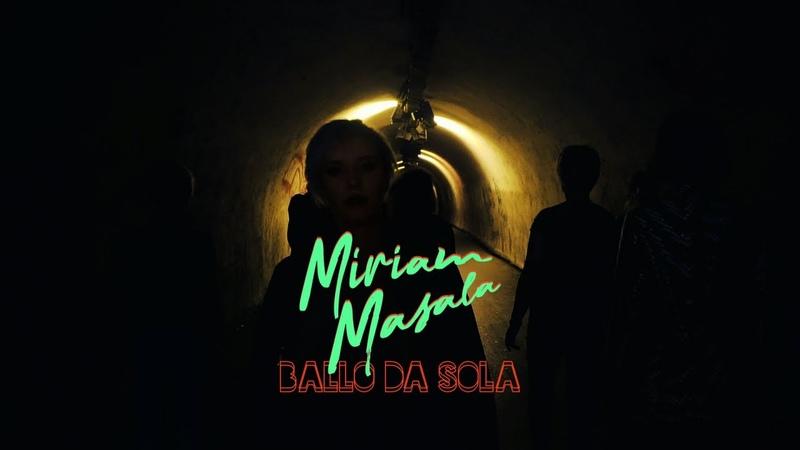 Miriam Masala Ballo da sola