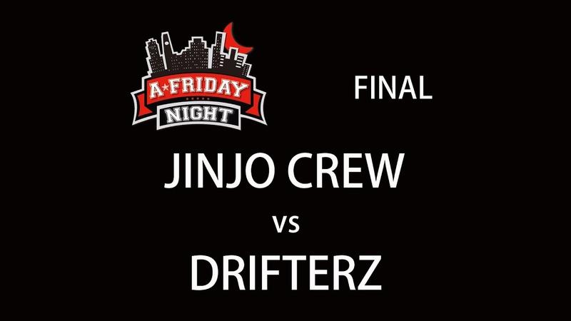 4K JINJO CREW vs DRIFTERZ FINAL @ A FRIDAY NIGHT vol 100 2017 LB PIX