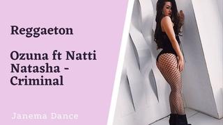 Janema Dance   REGGAETON   Ozuna ft Natti Natasha - Criminal