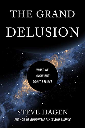 The Grand Delusion - Steve Hagen