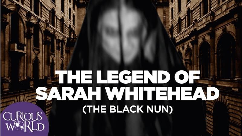 The Legend of Sarah Whitehead The Black Nun