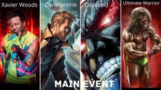 WWE Main Event 2020 (Darkseid Vs Constantine Vs Xavier Woods Vs Ultimate Warrior)