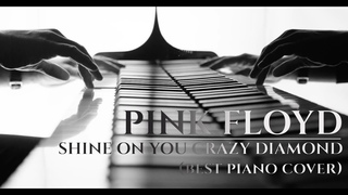 PINK FLOYD - SHINE ON YOU CRAZY DIAMOND (best piano cover)