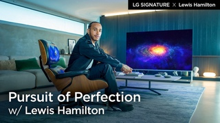 [LG SIGNATURE X Lewis Hamilton]  The Luxury Lifestyle and Pursuit of Perfection.