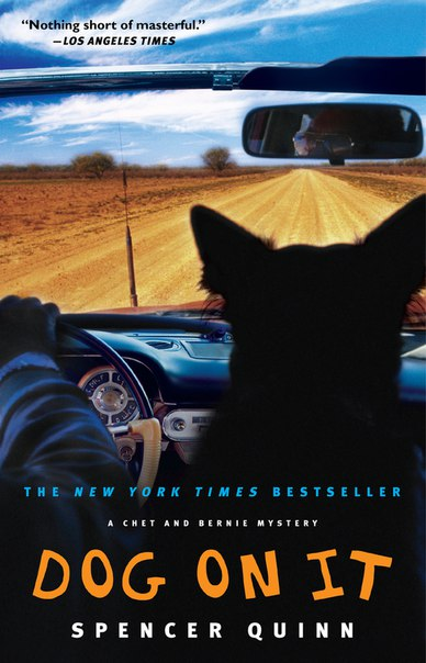 Dog on It: A Chet and Bernie Mystery - Spencer Quinn