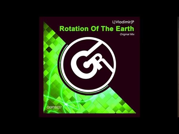 🔊 L)Vladimir(P - Rotation Of The Earth (Original Mix)   Gert Records