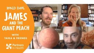 FULL EPISODE 2: James & the Giant Peach, w/ Taika and Friends ft Benedict Cumberbatch & Meryl Streep