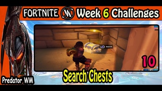 Search 10 Chests / Week 6 Challenges / Fortnite BR
