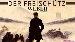 Carl Maria von Weber - Der Freischütz Opera - Overture (Century's recording: Joseph Keilberth)