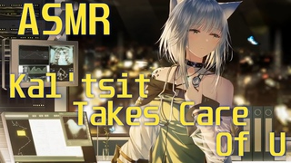 ASMR 💙 Arknights 🚑 Kal'tsit will take care of You
