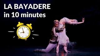 La Bayadère in 10 minutes