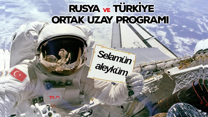 Türkiye Uzaya ve Ay'a Rusya ile Çıkıyor Rusya'dan Haberler