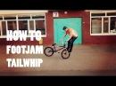 How to footjam tailwhip (Как сделать Футджем Тейлвип на BMX, MTB)