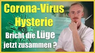Corona Virus Hysterie - Bricht die Lüge jetzt zusammen ?