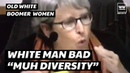 Liberal White Woman Tells White Men They Don t Get To Have An Opinion On Diversity