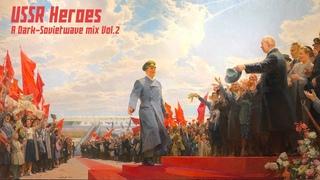 USSR Heroes | A Dark Sovietwave Mix vol.2