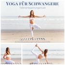 Обложка Yoga bungen f r Zuhause - Schwangerschaftsyoga Masters