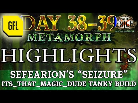 Path of Exile 3.9: METAMORPH DAY 38-39 Highlights @Sefearion SEIZURE, VERY TANKY BUILD... maybe