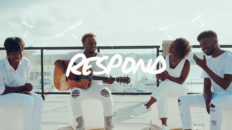 Respond Official Music Video - Travis Greene ( Feat. Trinity Anderson, DNar Young, Taylor Poole)