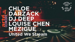 United We Stream Paris – Chloé, Darzack, Dj Deep, Louise Chen, Mézigue – ARTE Concert