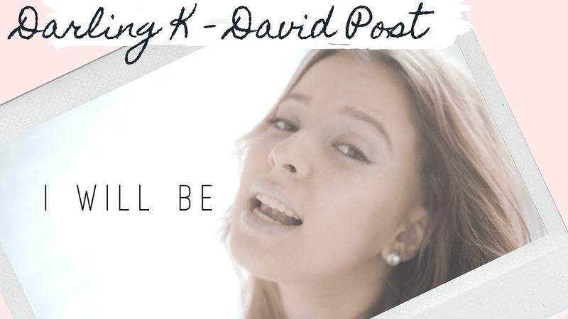 I will be -Leona Lewis- version / Darling K / Кашкова Дарья и David Post