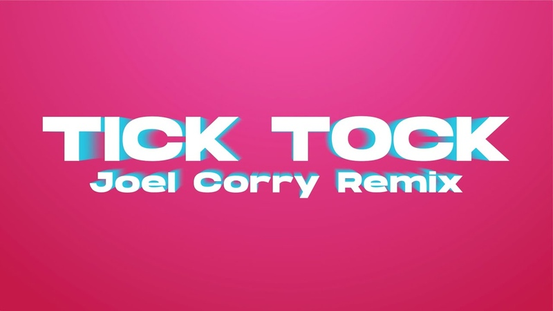 Clean Bandit and Mabel - Tick Tock (feat. 24kGoldn) [Joel Corry Remix]
