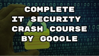 Complete IT Security Course By Google || Cyber Security Full Course for Beginner