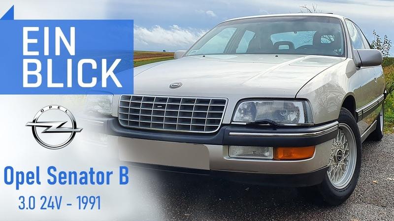 Opel Senator B 3 0 24V 1991 Opels letzter Oberklassewagen Vorstellung Test und Kaufberatung