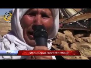 İŞİD-in zorladığı yezid qızları kütləvi intihar edir