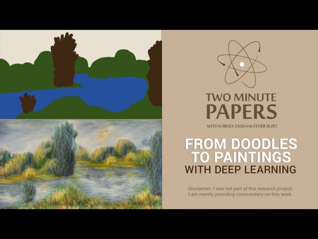 From Doodles To Paintings With Deep Learning | Two Minute Papers 57