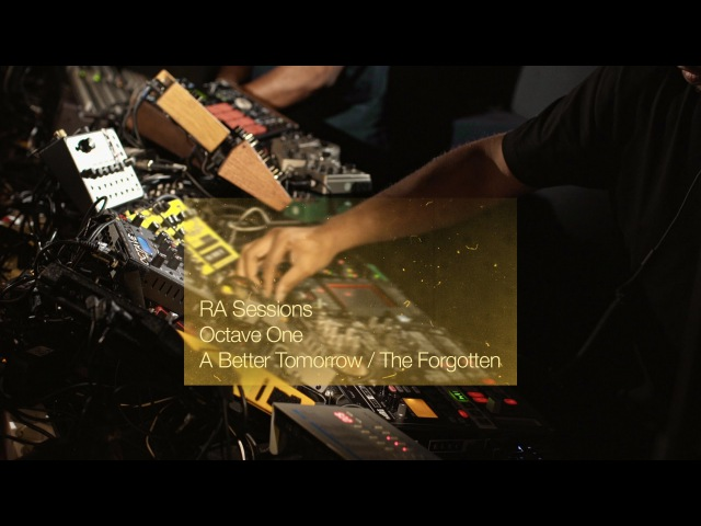 RA Sessions: Octave One - A Better Tomorrow / The Forgotten | Resident Advisor
