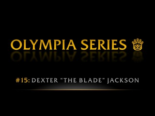 OLYMPIA SERIES: Dexter Jackson | Pro BB World
