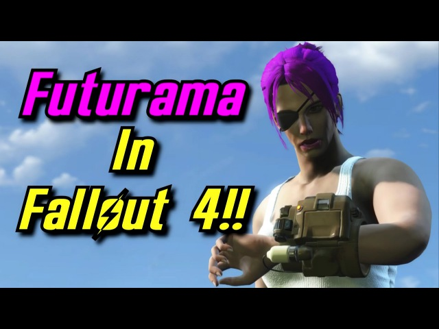 FUTURAMA best scenes remade in FALLOUT 4 using Mods Part 1