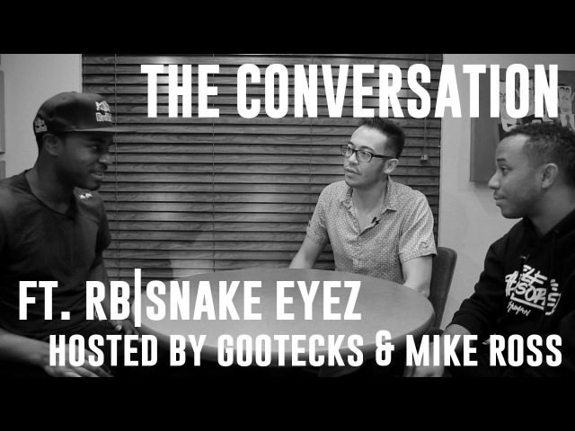 The Conversation ft RB Snake Eyez Hosted by gootecks Mike Ross