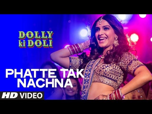 OFFICIAL: 'Phatte Tak Nachna' Video Song | Dolly Ki Doli | Sonam Kapoor | T-series