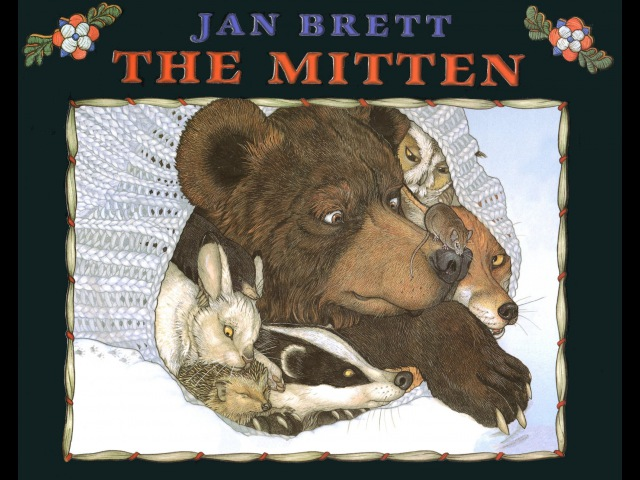 THE MITTEN A Ukrainian Folktale adapted and illustrated by JAN BRETT Grandma Annii's Storytime