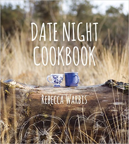 Date Night Cookbook - Rebecca Warbis