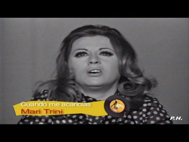 MARI TRINI Cuando Me Acaricias 1970 wmv
