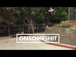 "BMX - ONSOMESHIT ""ON EVERYTHING"" STEVIE CHURCHILL"