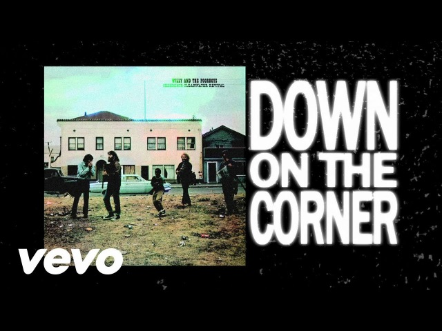 Creedence Clearwater Revival - Down On The Corner (Official Lyric Video)