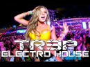 ELECTRO DIRTY HOUSE MUSIC ☆✭ Melbourne Bounce Club Mix ✭☆ TR3P