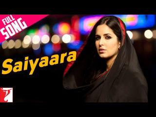 Saiyaara Full Song | Ek Tha Tiger | Salman Khan, Katrina Kaif | Mohit Chauhan, Taraannum, Sohail Sen
