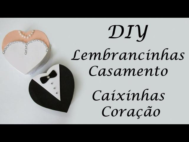DIY: COMO FAZER LEMBRANCINHAS DE CASAMENTO 💍💐 - Caixas Coração Pet EVA | diyfestas
