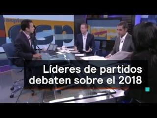 Debate entre lderes de los partidos polticos sobre el 2018 - Despierta con Loret
