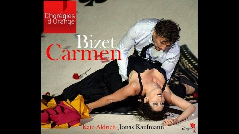 Bizet Carmen Chorégies dOrange 11 07 2015 Жорж Бизе Кармен Mikko Franck Kate Aldrich Inva Mula Jonas Kaufmann Kyle Ke