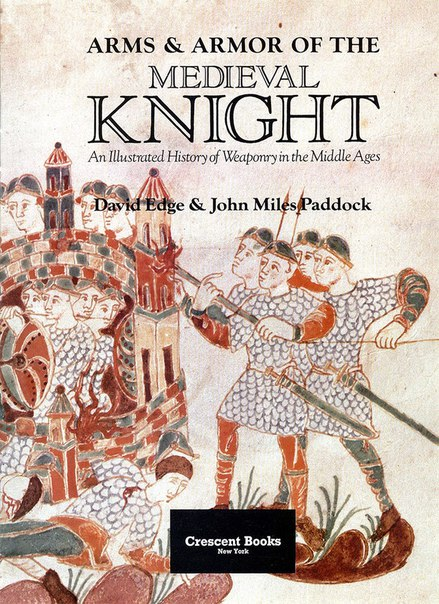 Arms and Armour of the Medieval Knight