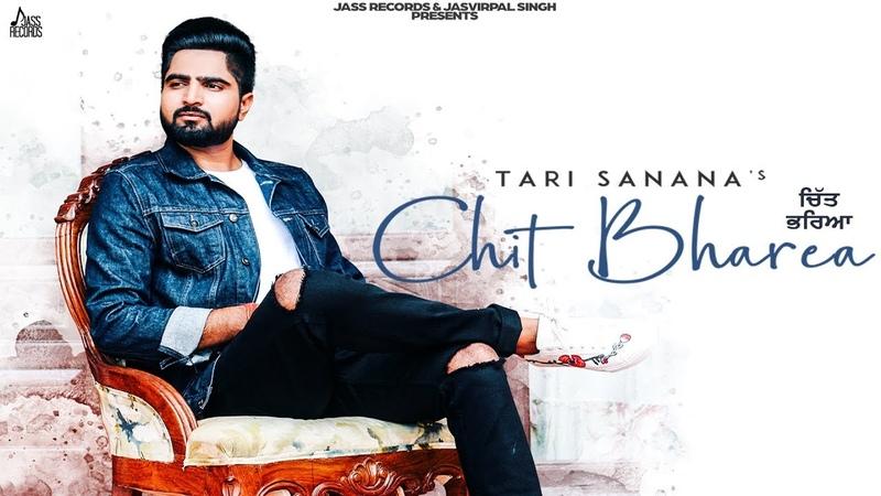 Chit Bharea | (Full HD) | Tari Sanana | New Punjabi Songs 2018 | Latest Punjabi Songs 2018